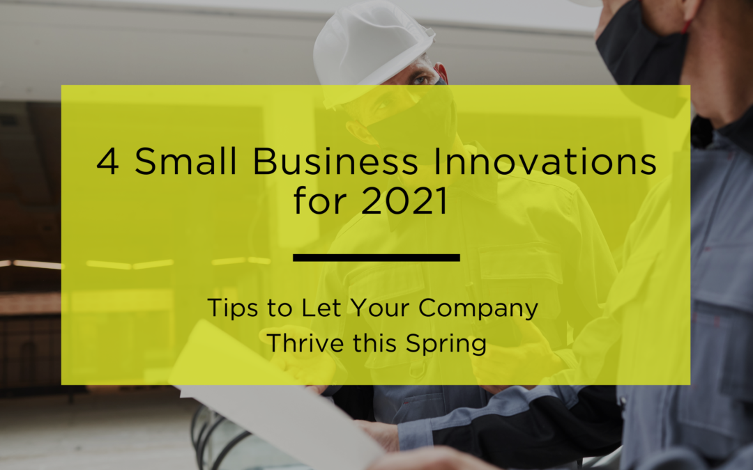 4 Small Business Innovations for 2021