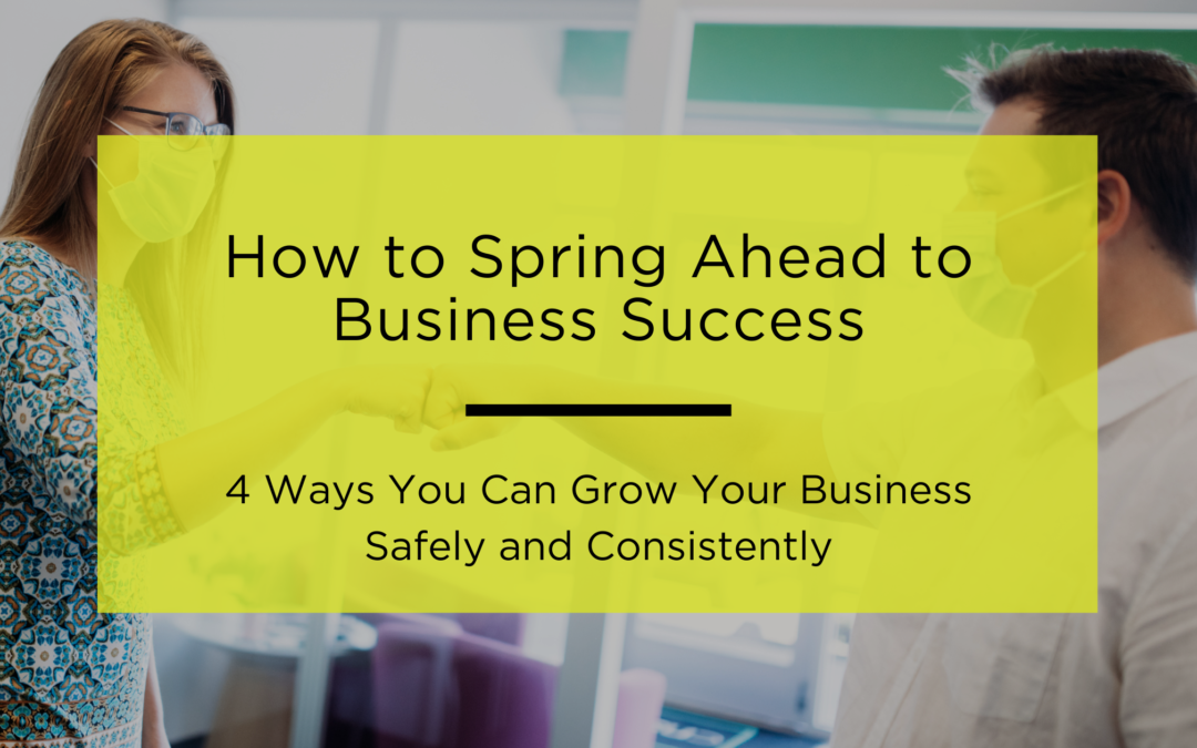 How to Spring Ahead to Business Success