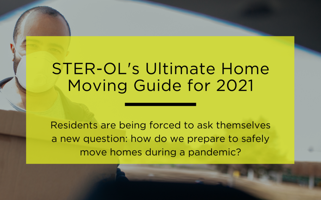 STER-OL's  Ultimate Home Moving Guide for 2021